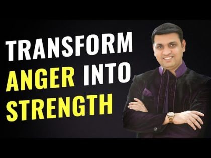Transform Anger Into Strength