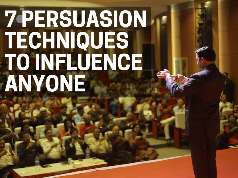 7 Persuasion Techniques To Influence Anyone