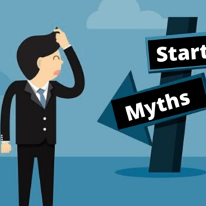 The 6 Most Common Myths about business Startups
